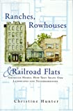 Ranches, Rowhouses, and Railroad Flats, Christine Hunter, 0393730255