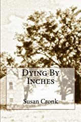 Dying By Inches Paperback