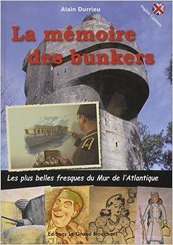 La mémoire des bunkers : Les plus belles fresques du Mur de lAtlantique