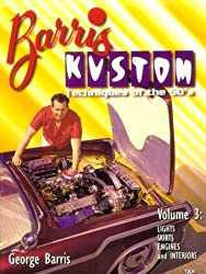 Barris Kustom Techniques of the 50's: Lights, Skirts, Engines and Interiors