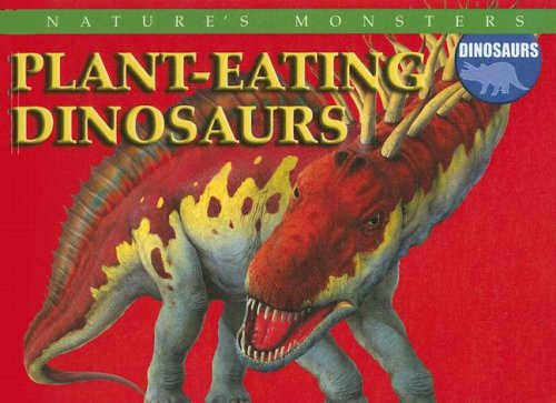 Download Plant-eating Dinosaurs (Nature's Monsters: Dinosaurs) pdf