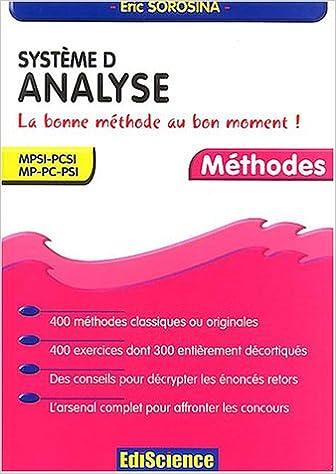 Lire Système D - Analyse - La bonne méthode au bon moment ! MPSI-PCSI, MP-PC-PSI pdf ebook