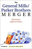 img - for The General Mills/Parker Brothers Merger book / textbook / text book