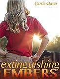 Extinguishing Embers (Embers series Book 3)