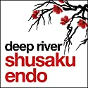 Deep River Audiobook by Shusaku Endo Narrated by David Holt