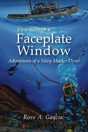 View Through a Faceplate Window Adventures of a Navy Master Diver