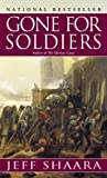 Front cover for the book Gone for Soldiers by Jeff Shaara
