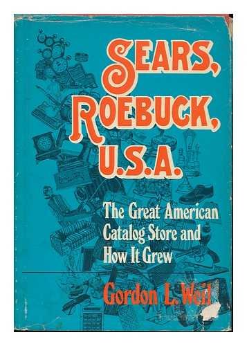 Sears, Roebuck, U.S.A.: The Great American Catalog Store and How It Grew (Stores Catalog)
