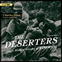 The Deserters: A Hidden History of World War II Audiobook by Charles Glass Narrated by Barry Press