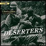 The Deserters: A Hidden History of World War II | Charles Glass