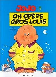 Jojo, tome 3 : On opère Gros-Louis par André Geerts