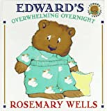 Edward's Overwhelming Overnight, Rosemary Wells, 0803718837