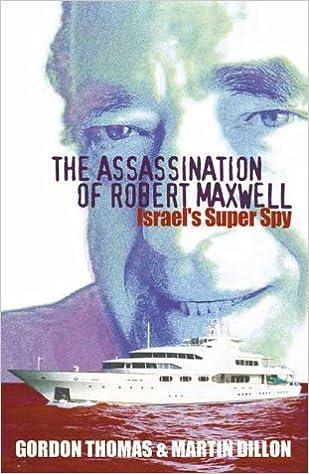 ASSASSINATION OF ROBERT MAXWELL: Israel's Superspy: Amazon.co.uk: Thomas,  Gordon, Dillon, Martin: 9781861055583: Books