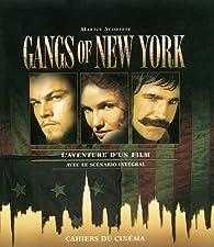Gangs of New York. L'aventure d'un film par Luc Sante