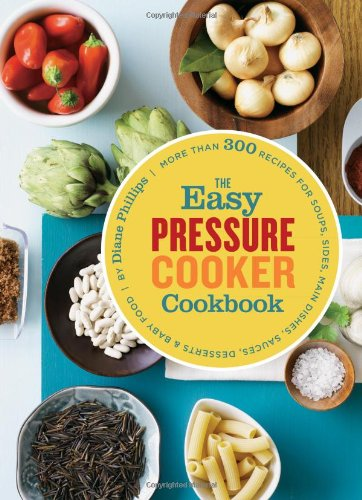 The Easy Pressure Cooker Cookbook (Pressure Cooking Phillips compare prices)