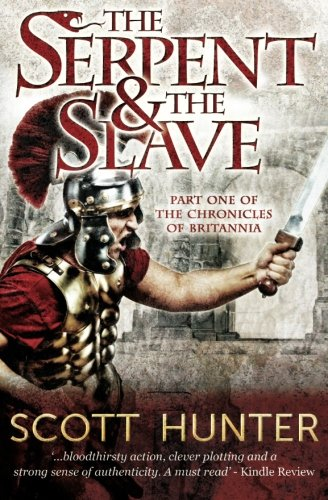 The Serpent and the Slave (Chronicles of Britannia) (Volume 2) ebook