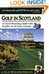 Golf in Scotland: A Travel-planning G...