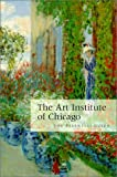 The Art Institute of Chicago : The Essential Guide, T. J. Edelstein, Sally Ruth May, James N. Wood, 0865591202