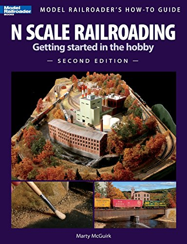 - N Scale Railroading: Getting Started in the Hobby, Second Edition (Model Railroader's How-To Guide)
