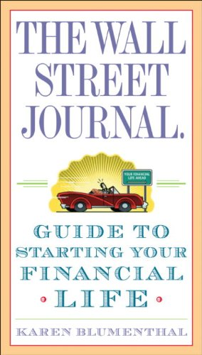The Wall Street Journal. Guide to Starting Your Financial Life (Wall Street Journal Guides)