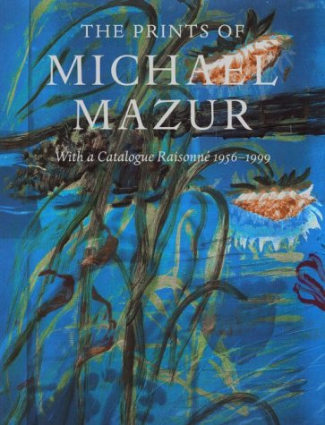 The Prints of Michael Mazur: With a Catalogue Raisonne 1956-1999 pdf