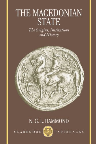 The Macedonian State: Origins, Institutions, and History (Clarendon Paperbacks) by N G L Hammond