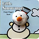 Little Snowman: Finger Puppet Book (Little Finger Puppet Board Books)
