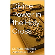 Divine Power in the Holy Cross (A Glimpse of Heaven Book 1)