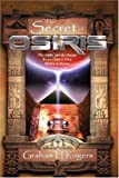 The Secret of Osiris, Graham H. Rogers, 184401505X