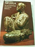 img - for Nigeria: Its Archaeology and Early History (Ancient Peoples and Places, Vol. 88) book / textbook / text book