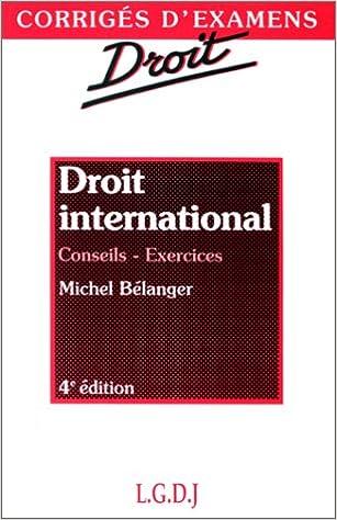 Lire DROIT INTERNATIONAL. Droit international public, droit de la mer, droit international économique, droit communautaire, 4ème édition epub, pdf