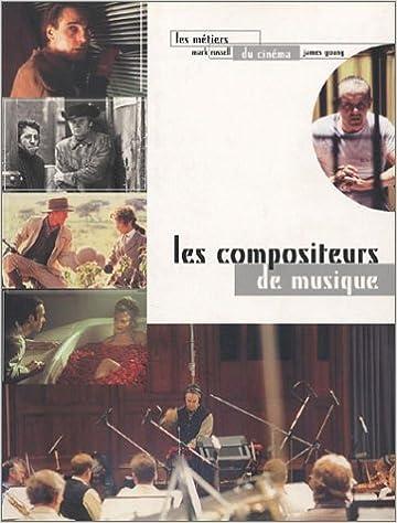 Lire en ligne Les métiers du cinéma : les compositeurs de musique pdf epub