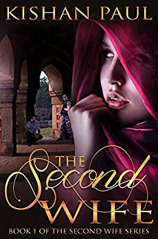 The Second Wife (The Second Wife Series Book 1) by [Paul, Kishan]