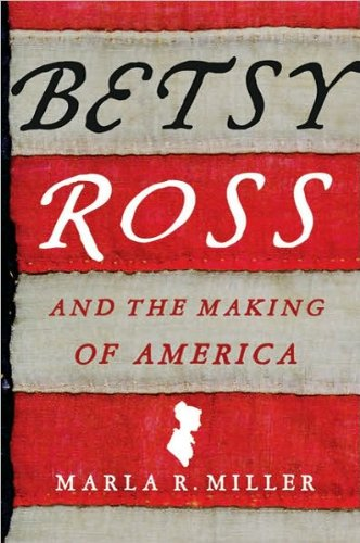 Marla R. Miller'sBetsy Ross and the Making of America [Hardcover](2010)