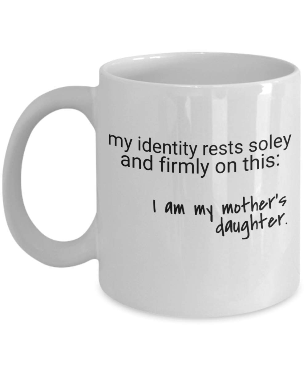 Gift Ideas For Mom I Am My Mothers Daughter
