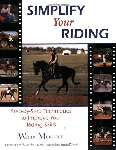 Simplify Your Riding: Step-by-Step Techniques to Improve Your Riding Skills PDF