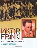 Viktor Frankl: A Life Worth Living