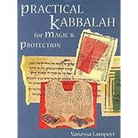 Practical Kabbalah for Magic and Protection
