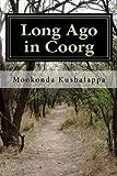 Long Ago in Coorg, Mookonda Kushalappa, 149428247X