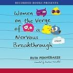 Women on the Verge of a Nervous Breakthrough | Ruth Pennebaker