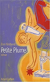 Petite Plume : roman, Kroband, Eran