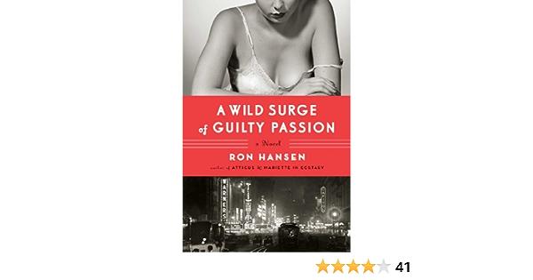 A Wild Surge Of Guilty Passion A Novel Hansen Ron 9781451617559 Amazon Com Books