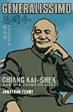 Front cover for the book Generalissimo: Chiang Kai-shek and the China He Lost by Jonathan Fenby