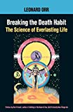 Breaking the Death Habit: The Science of