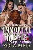 Immortal Kisses: A Vampire Rockstar Romance (Vampire's Song Book 1)