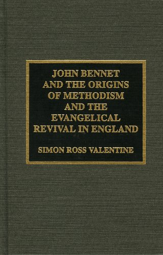 John Bennet and the Origins of Methodism and the Evangelical Revival in England