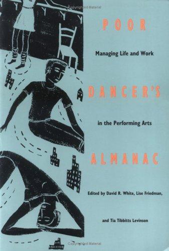 Poor Dancer's Almanac: Managing Life & Work in the Performing Arts