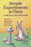 Simple Experiments in Time with Everyday Materials, Muriel Mandell, 0806942983