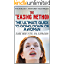 The Teasing Method - Tease Her Until She Explodes: The Ultimate Guide to Going Down on a Woman