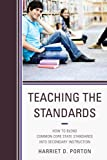 Teaching the Standards, Harriet D. Porton, 147580332X